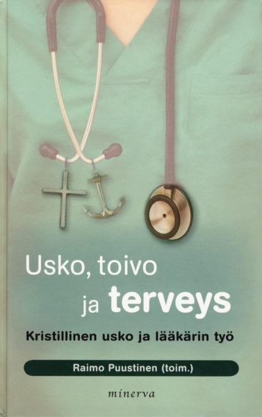 Usko, toivo ja terveys - Kristillinen usko ja lääkärin työ