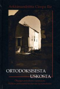 Ortodoksisesta uskosta - ohjaajavanhuksen vastauksia kirkon perinnettä koskeviin kysymyksiin