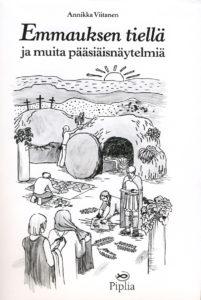 Emmauksen tiellä - pääsiäisen ajan näytelmiä