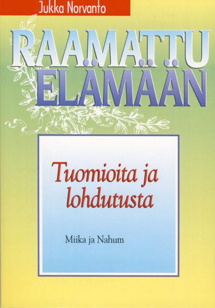 Tuomioita ja lohdutusta - Miika ja Naahum - Raamattu elämään -sarja