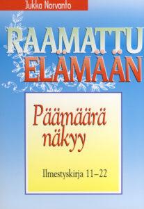 Päämäärä näkyy - Ilmestyskirja 11-22 - Raamattu elämään -sarja