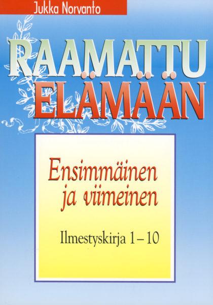 Ensimmäinen ja viimeinen - Ilmestyskirja 1-10 - Raamattu elämään -sarja