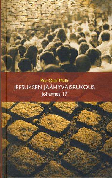 Jeesuksen jäähyväisrukous - Johannes 17