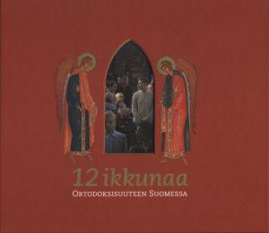 12 ikkunaa ortodoksisuuteen Suomessa