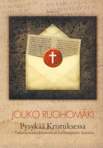 Pysykää Kristuksessa - tutkimusmatka Johanneksen karismaattisiin kirjeisiin