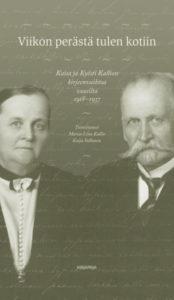 Viikon perästä tulen kotiin - Kaisa ja Kyösti Kallion kirjeenvaihtoa vuosilta 1918-1937