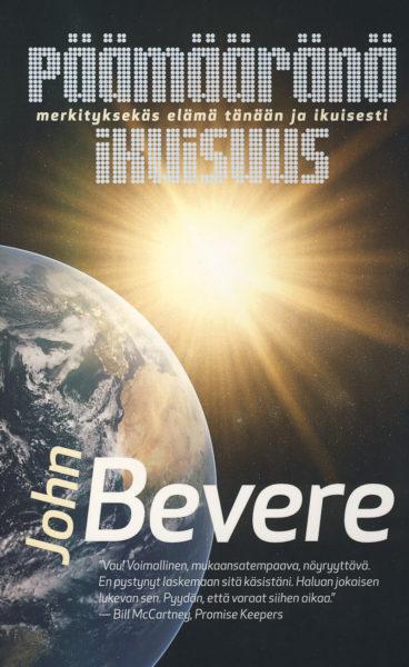 Päämääränä ikuisuus - merkityksekäs elämä tänään ja ikuisesti
