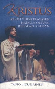 Kristus kuoli yhdistääkseen hajalla olevan Jumalan kansan