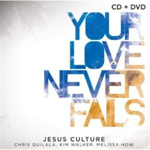 Your Love Never Fails CD + DVD