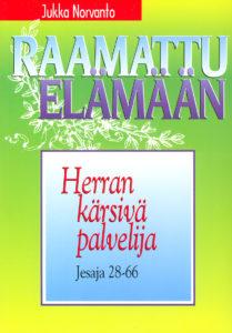 Herran kärsivä palvelija - Jesaja 28-66 - Raamattu elämään -sarja