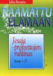 Jesaja - profeettojen ruhtinas - Jesaja 1-27 - Raamattu elämään -sarja