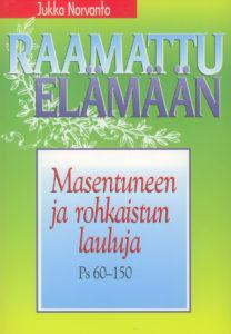 Masentuneen ja rohkaistun lauluja - Ps. 60-150 - Raamattu elämään -sarja