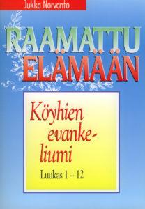 Köyhien evankeliumi - Luukas 1-12 - Raamattu elämään -sarja