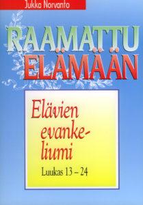 Elävien evankeliumi - Luukas 13-24 - Raamattu elämään -sarja