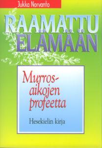 Murrosaikojen profeetta - Hesekielin kirja - Raamattu elämään -sarja
