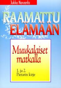 Muukalaiset matkalla - 1. ja 2. Pietarin kirje - Raamattu elämään -sarja