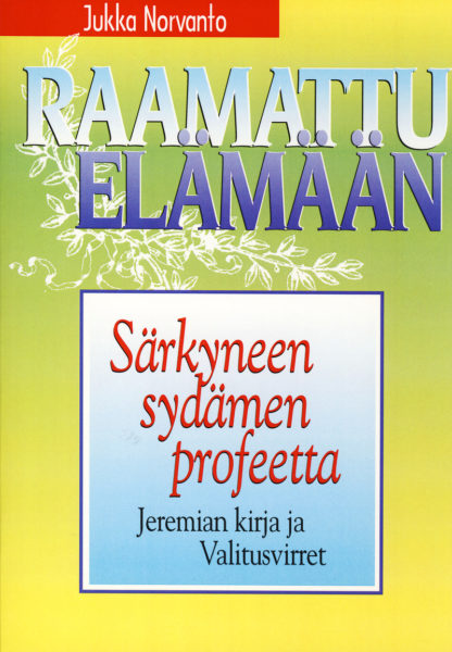 Särkyneen sydämen profeetta - Jeremian kirja ja Valitusvirret - Raamattu elämään -sarja