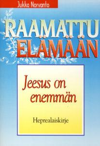 Jeesus on enemmän - Heprealaiskirje - Raamattu elämään -sarja