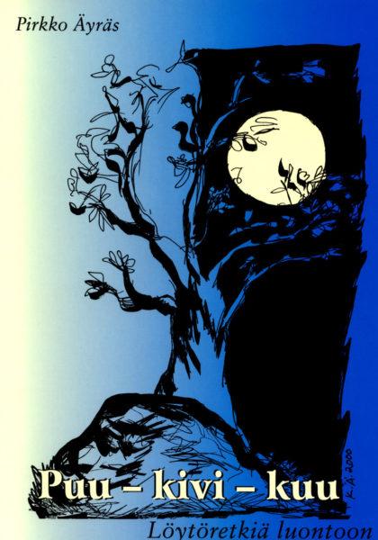 Puu-kivi-kuu -Löytöretkiä luontoon