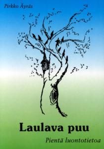Laulava puu -pientä luontotietoa