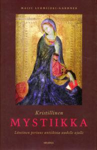 Kristillinen mystiikka - läntinen perinne antiikista uudelle ajalle