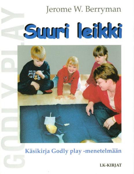 Suuri leikki - käsikirja Godly play -menetelmään
