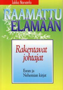 Rakentavat johtajat - Esran ja Nehemian kirjat - Raamattu elämään -sarja