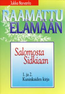 Salomosta Sidkiaan - 1. ja 2. Kuninkaiden kirja - Raamattu elämään -sarja
