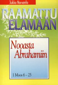 Nooasta Abrahamiin - 1. Moos. 6-25 - Raamattu elämään -sarja