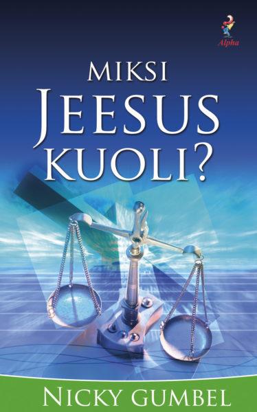 Miksi Jeesus kuoli? Hyvä kysymys! -sarja 2