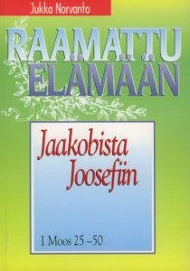 Jaakobista Joosefiin - 1 Moos 25-50 - Raamattu elämään -sarja