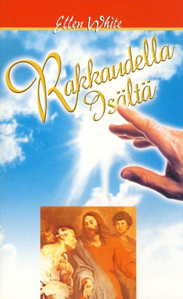 Rakkaudella Isältä. Kertomus Jeesuksen elämästä