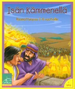 Isän kämmenellä -raamattuopas 3-6-vuotiaille 1 syksy