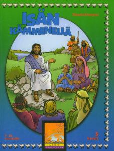 Isän kämmenellä -raamattuopas 7-10-vuotiaille 3 kevät