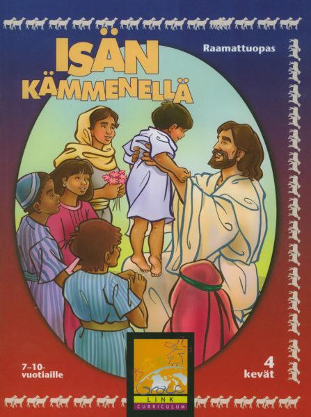 Isän kämmenellä -raamattuopas 7-10-vuotiaille 4 kevät