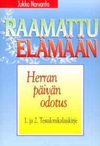 Herran päivän odotus - 1. ja 2. Tessalonikalaiskirje - Raamattu elämään -sarja