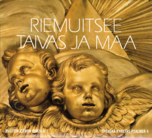 Riemuitsee Taivas ja Maa - Ruotsin kirkon virsiä 4 CD