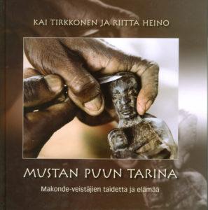 Mustan puun tarina - Makonde-veistäjien taidetta ja elämää