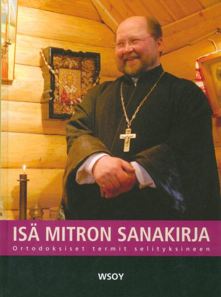 Isä Mitron sanakirja - ortodoksiset termit selityksineen