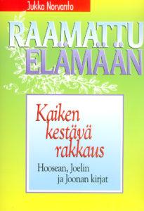 Kaiken kestävä rakkaus - Hoosean, Joelin ja Joonan kirjat - Raamattu elämään -sarja