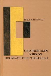 Ortodoksisen kirkon dogmaattinen teologia I