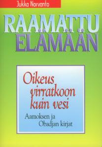 Oikeus virratkoon kuin vesi - Aamoksen ja Obadjan kirjat - Raamattu elämään -sarja
