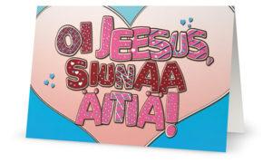 Kaksiosainen kortti: Oi Jeesus, siunaa äitiä!