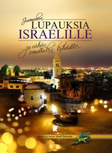 Jumalan lupauksia Israelille... ja vähän omallekin kohdalle...