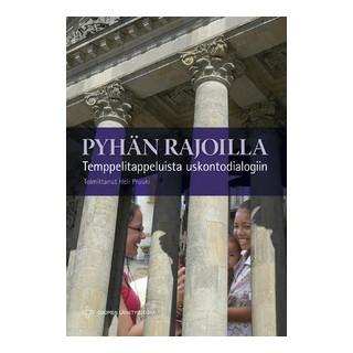 Pyhän rajoilla - temppelitappeluista uskontodialogiin