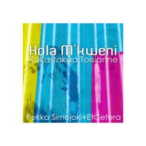 Hola M´kweni- Rakastakaa toisianne CD