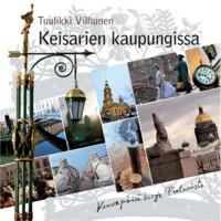 Keisarien kaupungissa - Kuvapäiväkirja Pietarista