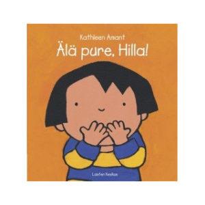 Älä pure, Hilla!
