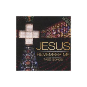 Jesus Remember Me - Taize Songs (2CD)