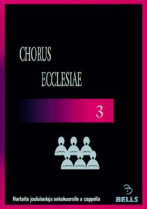 Chorus Ecclesiae 3 - Hartaita joululauluja sekakuorolle a cappella